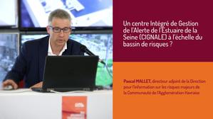 Un Centre Intégré de Gestion de l'Alerte de l'Estuaire de la Seine (CIGNALE) à l'échelle du bassin de risques ?