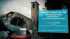 Conférence de Marc GIVRY Architecte : séquence sismique 2016-2017 en Italie centrale. Amatrice VS Norcia…ou de l'utilité du génie parasismique