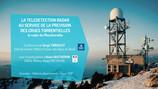 Conférence de Serge TABOULOT (Météo-France) : la  télédétection Radar au service de la prévision des crues torrentielles - le radar du Moucherotte.